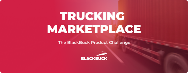 Trucking Marketplace: The BlackBuck Product Challenge!